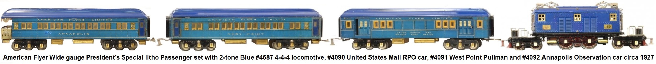 American Flyer Wide gauge Prewar President's Special lithographed passenger set consisting of Blue #4687 4-4-4 locomotive, #4090 United States Mail RPO car, #4091 West Point Pullman and #4092 Annapolis Observation car circa 1927