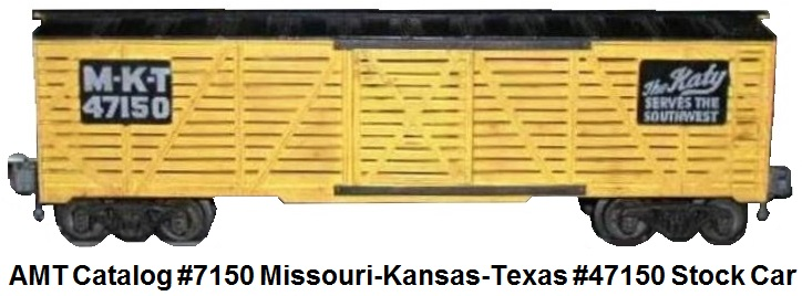 AMT American Model Toys 'O' gauge catalog #7150 Missouri-Kansas-Texas #47150 stock car