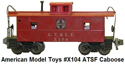 American Model Toys AT&SF #X104 caboose