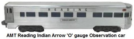 AMT American Model Toys 'O' gauge Reading Indian Arrow Observation Car