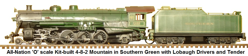 All-Nation 'O' scale 4-8-2 Mountain in Southern Green with Lobaugh drivers and tender