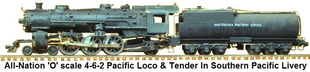 All-Nation 'O' scale 4-6-2 Pacific Loco & tender in Southern Pacific Livery