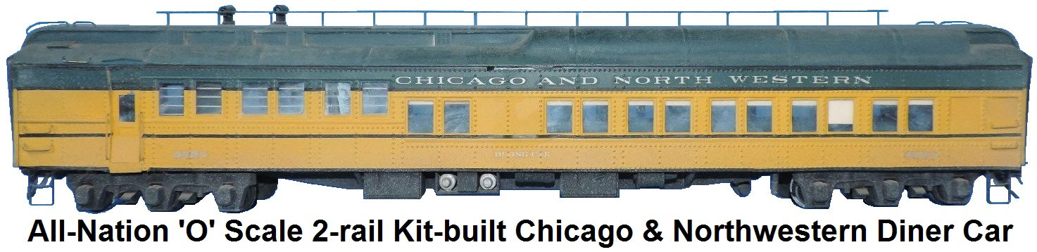 All-Nation 'O' scale 2-rail Kit-built CNW Chicago & Northwestern Diner Car