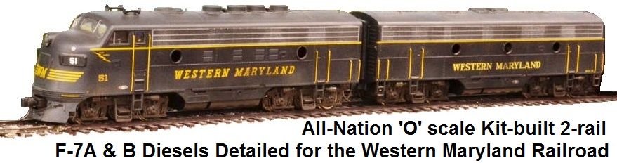 All-Nation 'O' scale 2-rail F-7A & B Kit-built Diesel Streamliner detailed for the Western Maryland RR
