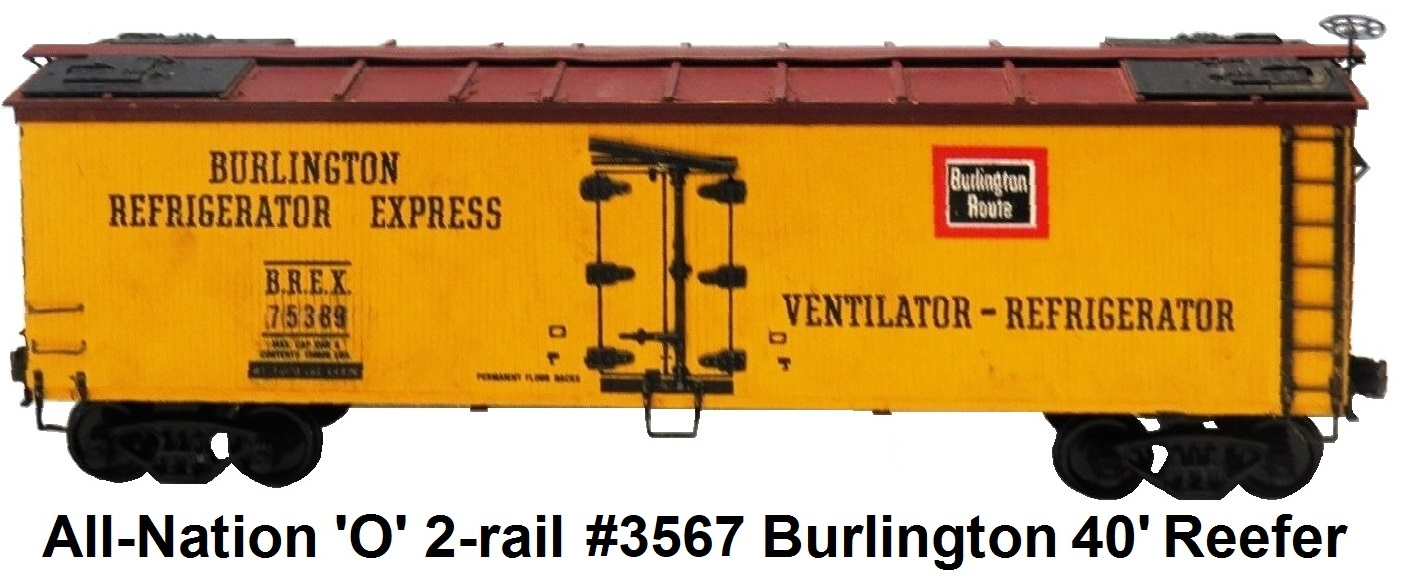 All-Nation 'O' scale 2-rail Kit-built #3567 Burlington Refrigerator Express #75389 40' wood shell reefer
