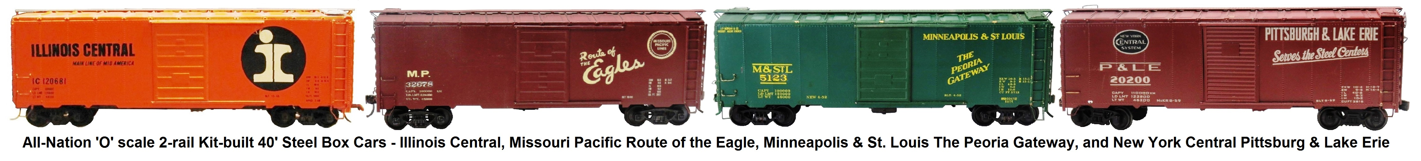 All-Nation 'O' scale 40' Steel Box Cars Kit-built into Illinois Central, Missouri Pacific Route of the Eagle, Minneapolis & St. Louis The Peoria Gateway, and New York Central Pittsburg & Lake Erie Liveries