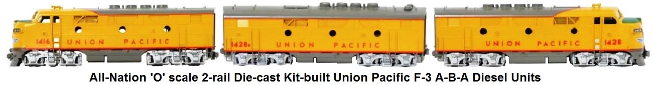 All-Nation 'O' scale Die-cast Kit-Built Union Pacific A-B-A Diesel Units for 2-rail.