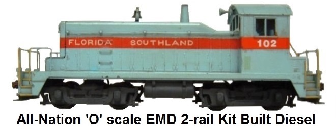 All-Nation 'O' scale EMD 1,000 HP Kit-built Florida Southland Diesel Yard Switcher for 2-rail