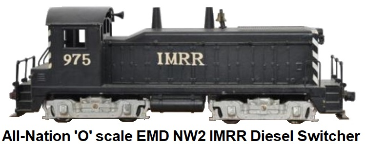 All-Nation 'O' scale EMD NW2 IMRR 1,000 HP Kit-built Diesel Yard Switcher