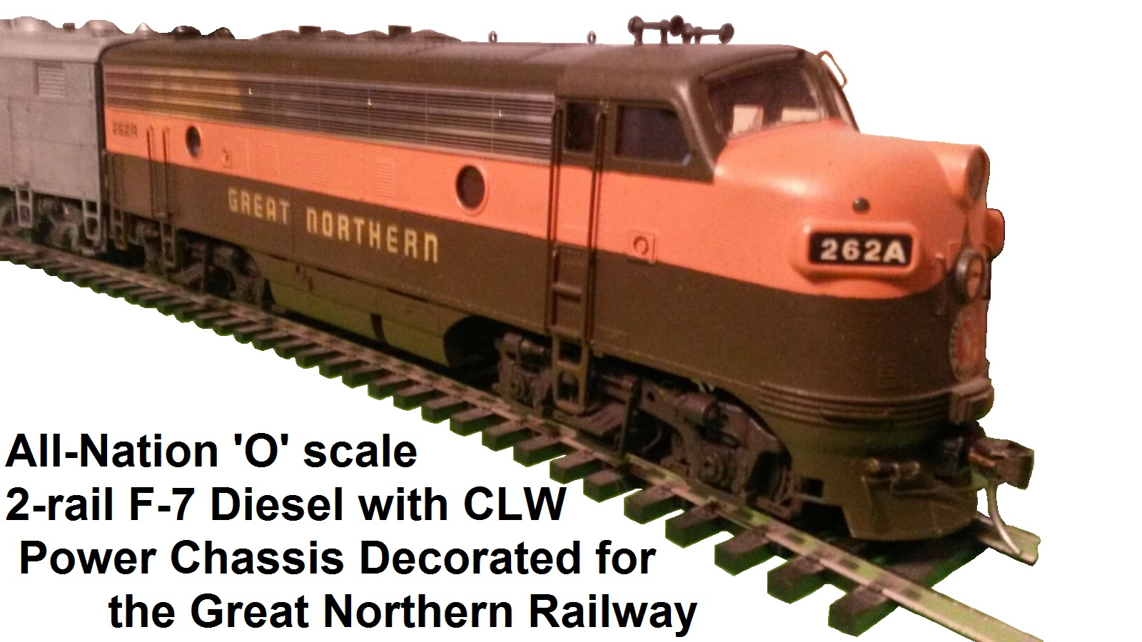 All-Nation 'O' scale F-7 Diesel for 2-rail in Great Northern livery with CLW power chassis