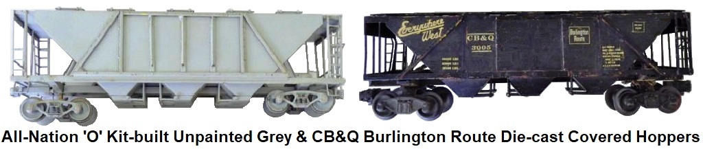 All-Nation 'O' scale Kit-built 2-rail Unpainted Grey and C.B.&Q. Burlington Route Die-cast metal Covered Hoppers