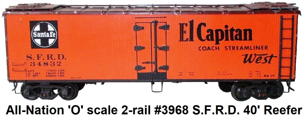 All-Nation 'O' scale 40' 2-rail #3968 S.F.R.D. reefer #34832