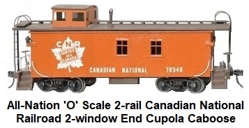 All-Nation 'O' scale Canadian National RR End Cupola 2-window Caboose