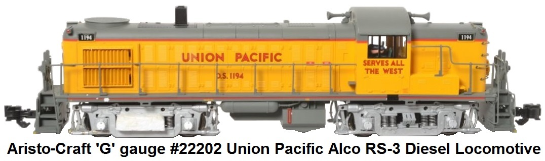 Aristo-Craft modern G scale #22202 Union Pacific Alco RS-3 diesel locomotive