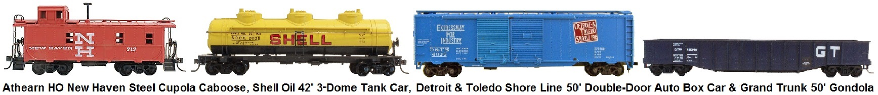 Athearn HO scale freight cars - New Haven Steel Cupola Caboose, Shell Oil 42' 3-dome Tank Car, Detroit & Toledo Shore Line 50' Double Door Automobile Car, and Grand Trunk 50' Gondola