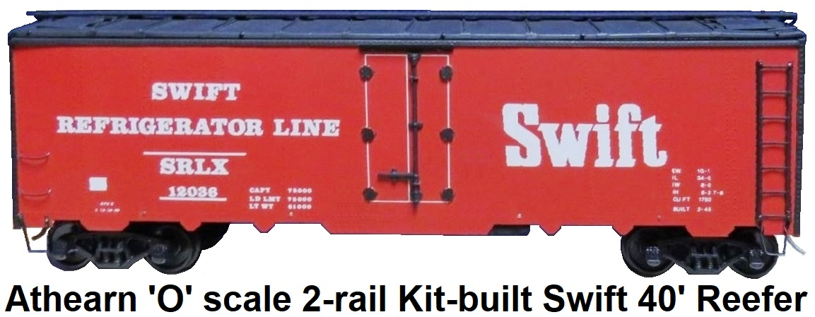 Athearn 'O' scale Kit-built 2-rail Swift Refrigerator Line 40' Reefer #12036