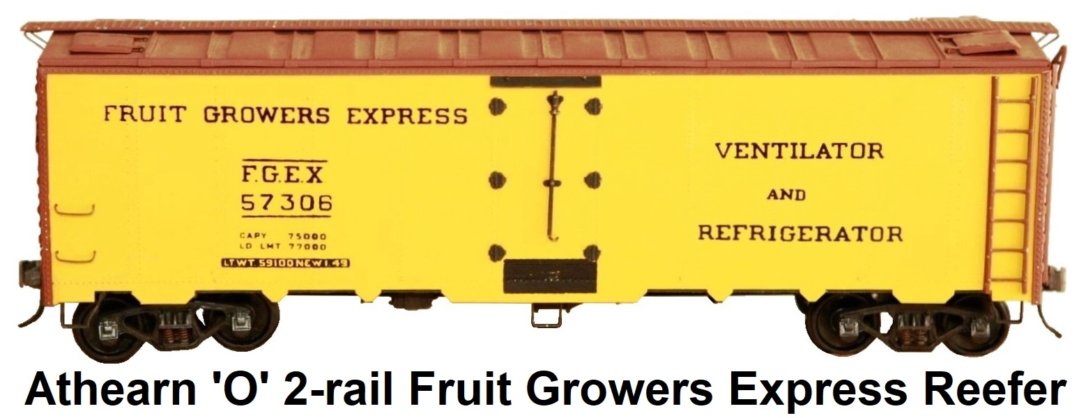 Athearn 'O' scale Kit-built 2-rail Fruit Growers Express Reefer #57306