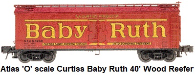 Atlas 'O' scale Baby Ruth 40' Wood Side Reefer