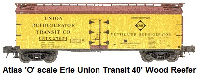 Atlas 'O' scale Erie Union Transit 40' Wood Side Reefer #6701 3-rail circa 2002