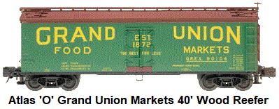 Atlas 'O' scale Grand Union Markets 40' Wood Side Reefer #6792 3-rail circa 2004