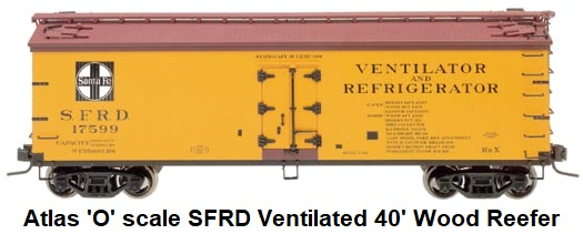 Atlas 'O' Scale ATSF SFRD 40' Wood Reefer #6702 3-rail circa 2001