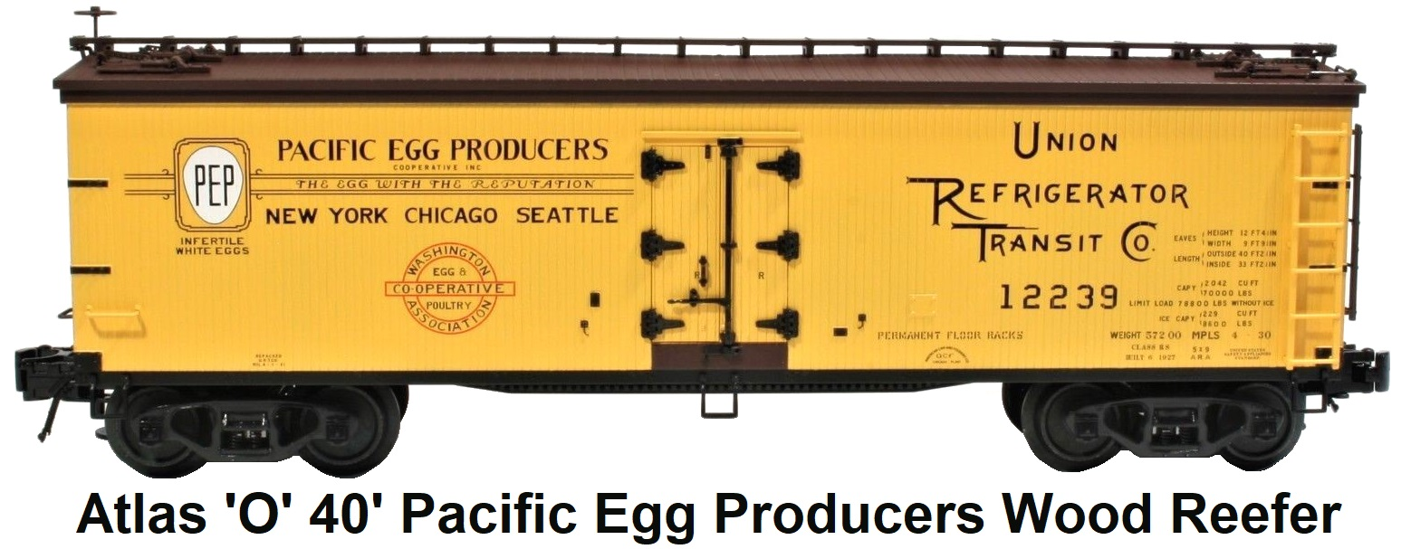 Atlas 'O' scale Pacific Egg Producers 40' Wood Side Reefer #8086 3-rail