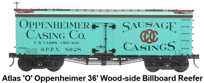 Atlas 'O' scale #8015-5 Oppenheimer Casings 36' Wood Side Billboard Reefer 3-rail RN 8028 circa 2003