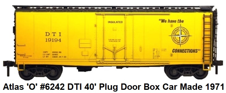 Atlas 'O' #6242 Detroit Toledo & Ironton DTI 40' insulted plug door box car 1971 release