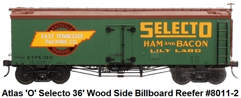 Atlas 'O' scale Selecto Ham & Bacon 36' Wood Sided Billboard Reefer #8011 3-rail circa 2003