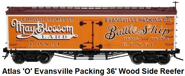 Atlas 'O' scale Evansville Packing Co. 36' Wood Side reefer 3-rail #8032 circa 2003