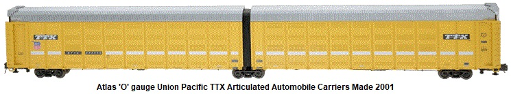 Atlas 'O' scale Union Pacific TTX articulated auto carrier circa 2001