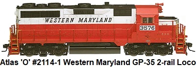 Atlas O #2114-1 Western Maryland GP-35 2-Rail Locomotive made 2004