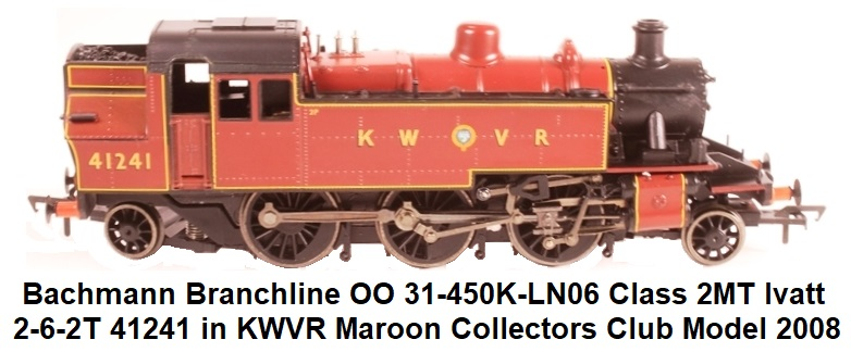 Bachmann Branchline OO 31-450K-LN06 Class 2MT Ivatt 2-6-2T 41241 in KWVR Maroon - Collectors Club Model 2008
