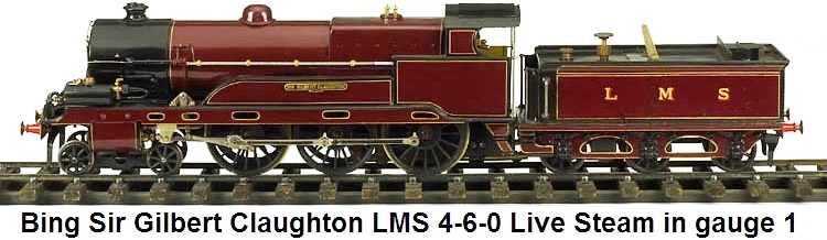Bing Sir Gilbert Claughton LMS 4-6-0 Steam Engine & Tender in 1 gauge