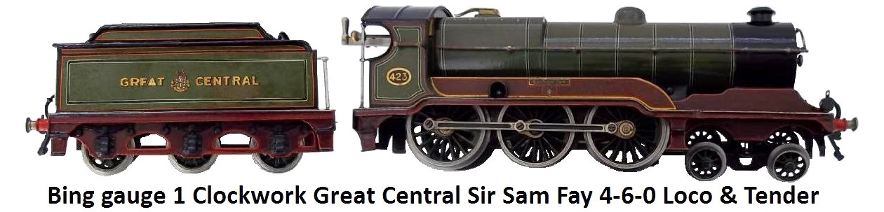 Bing gauge 1 Clockwork Great Central 4-6-0 Locomotive and Tender Sir Sam Fay