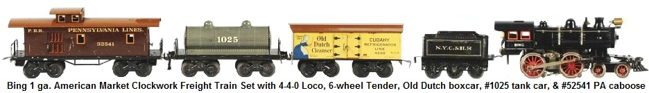 Bing 1 gauge Clockwork Freight Train Set made for the American Market circa 1915 with 4-4-2 Loco, 6-wheel tender, #1025 tank car, Cudahy Old Dutch Cleanser boxcar and #52541 PA caboose