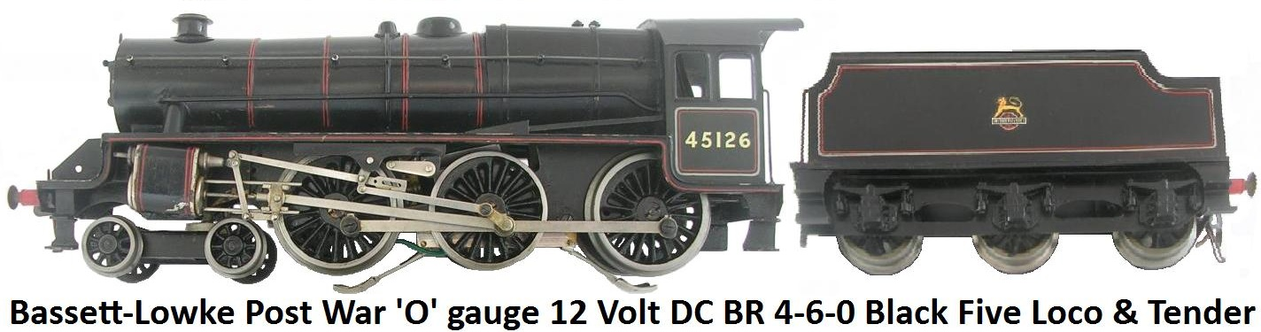 Bassett-Lowke Post War 'O' gauge 4-6-0 Black Five 12 Volt DC electric Locomotive and Tender #45126 in BR livery