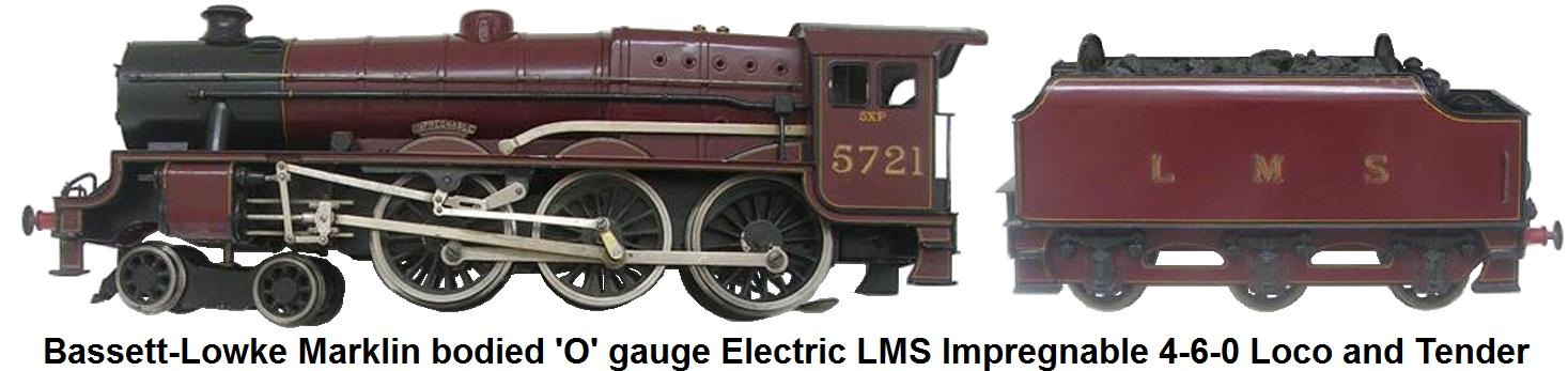 Bassett-Lowke Marklin bodied 'O' gauge Impregnable 12 volt DC Electric 4-6-0 5XP Locomotive and Tender in LMS Maroon livery