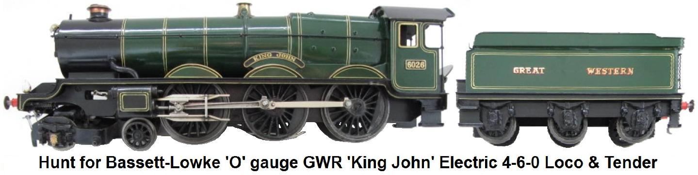 Hunt for Bassett-Lowke 'O' gauge 12 Volt DC Electric GWR 4-6-0 'King John' Locomotive & Tender