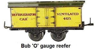 Bub 'O' gauge reefer