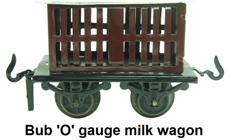 Bub 'O' gauge Milk Traffic Wagon