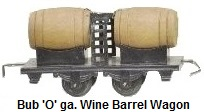 Bub 'O' gauge wine barrel wagon