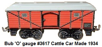 Bub 'O' gauge #3617 cattle car made 1934