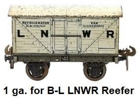 Carette 1 gauge for Bassett-Lowke London & North West Railway Refrigerator Van
