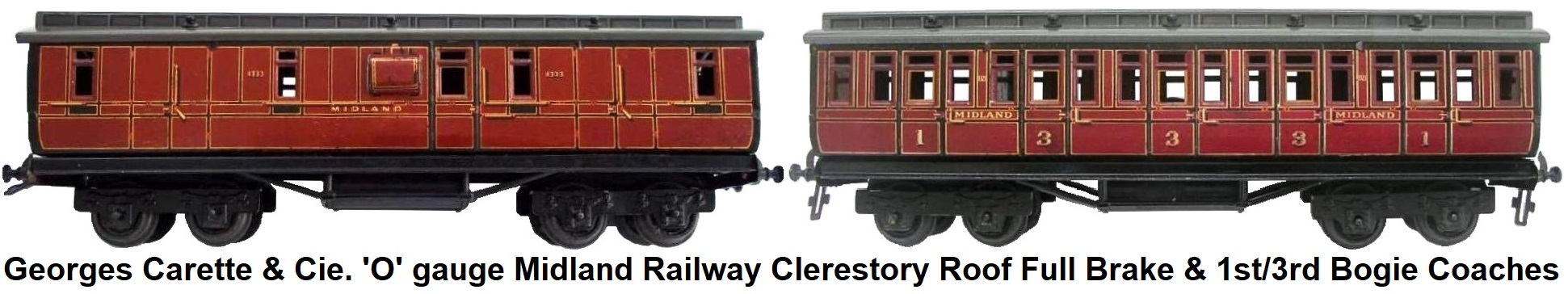 Carette 'O' gauge Midland Railway 30cm Clerestory Roof Full Brake Bogie Coach & 1st/3rd Clerestory Roof 30cm Bogie Coach