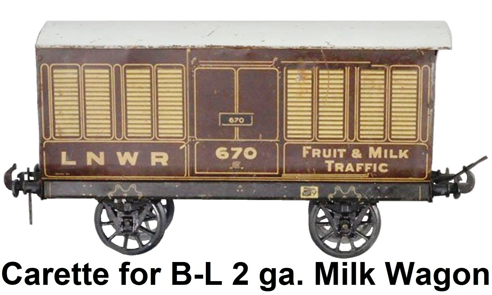 Carette 2 gauge For Bassett-Lowke LNWR Milk & Fruit Wagon