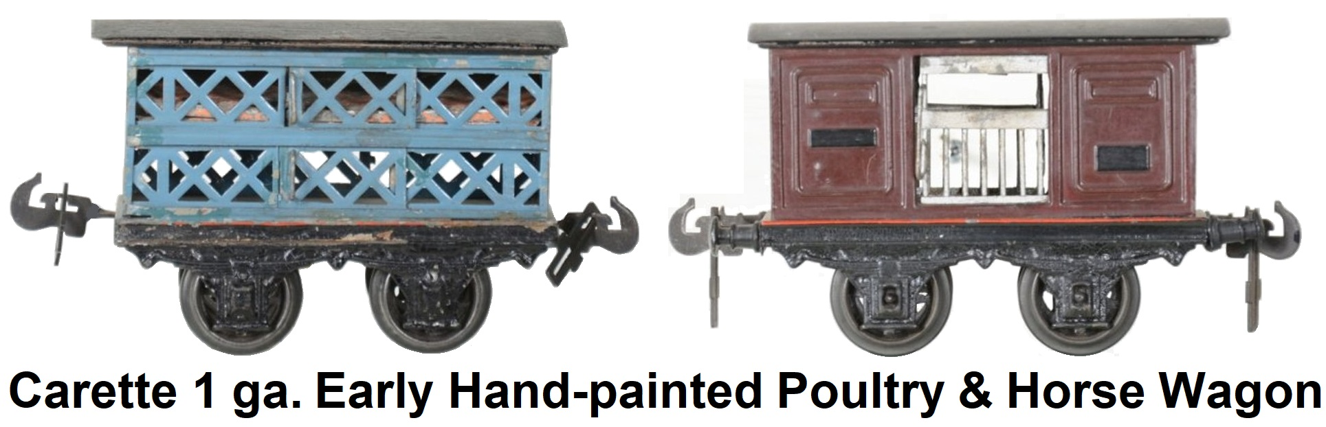 Carette 1 gauge Early hand-painted 16cm examples with poultry car and horse car