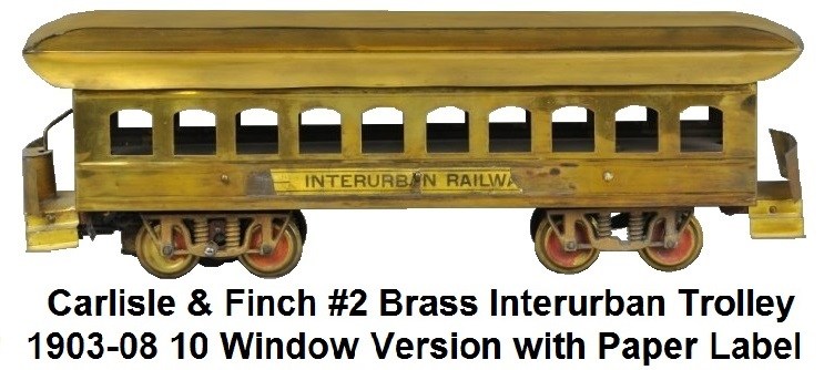 Carlisle & Finch #2 Brass Interurban motorized trolley 1903-1908, early version of the 19 inch long car with 10 windows and paper label