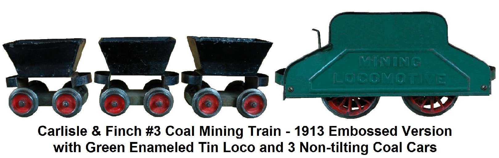 Carlisle & Finch #3 Mining Train in 2 inch - 1913 version with embossed tin locomotive painted enameled green, 3 non-tilting coal cars
