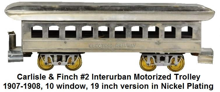 Carlisle & Finch #2 Interurban Motorized Trolley 1907-1908, 10 window, 19 inch version in nickel plating